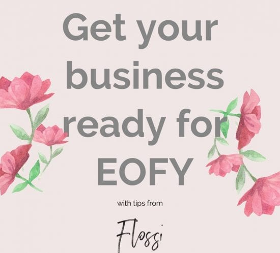 Get your business EOFY ready with tips from Flossi